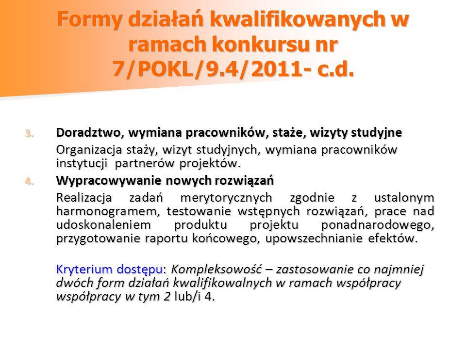 Formy działań kwalifikowanych w ramach konkursu nr 7/POKL/9.4/2011- c.d. 3. Doradztwo, wymiana pracowników, staże, wizyty studyjne Organizacja staży,