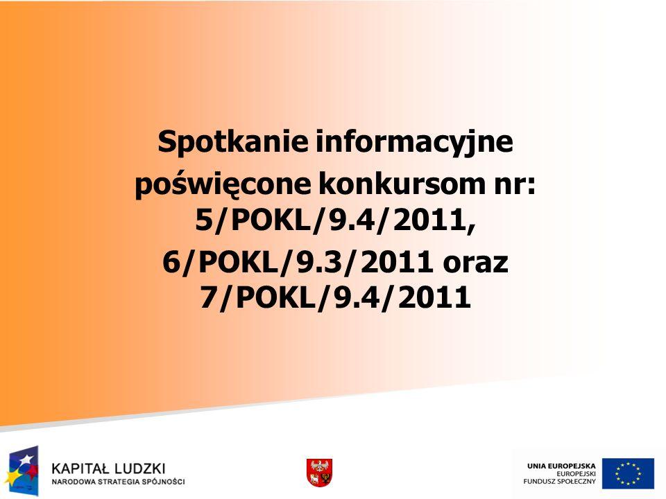 Spotkanie informacyjne poświęcone konkursom nr: 5/POKL/9.4/2011, 6/POKL/9.3/2011 oraz 7/POKL/9.4/2011