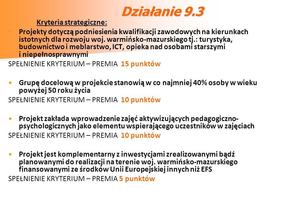 Działanie 9.3 Kryteria strategiczne: Projekty dotyczą podniesienia kwalifikacji zawodowych na kierunkach istotnych dla rozwoju woj. warmińsko-mazurski