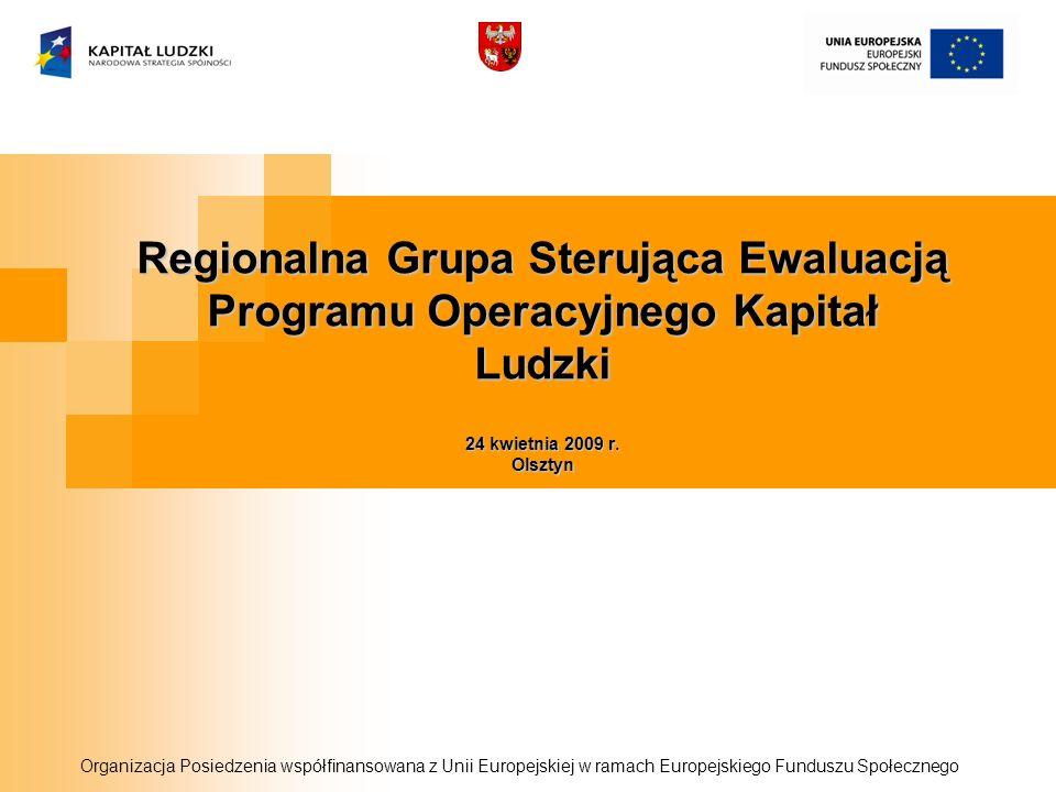 Regionalna Grupa Sterująca Ewaluacją Programu Operacyjnego Kapitał Ludzki 24 kwietnia 2009 r.