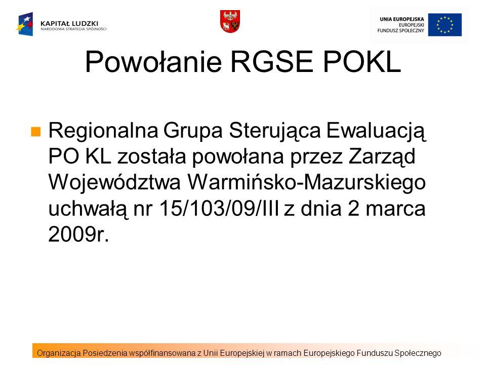 Powołanie RGSE POKL Regionalna Grupa Sterująca Ewaluacją PO KL została powołana przez Zarząd Województwa Warmińsko-Mazurskiego uchwałą nr 15/103/09/III z dnia 2 marca 2009r.
