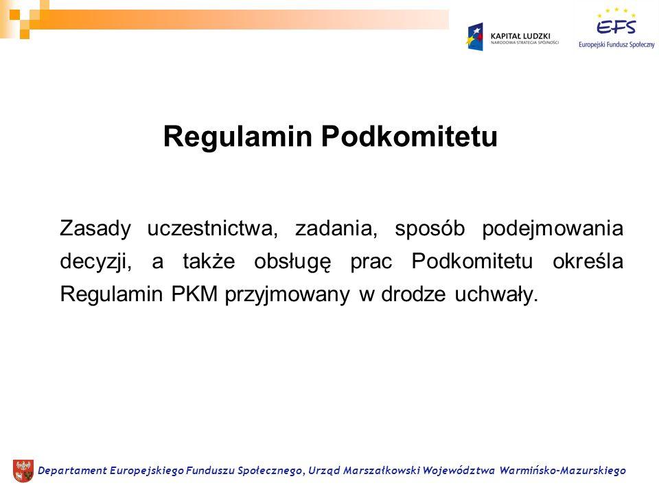 Zarządzanie programem Monitorowanie programu Ewaluacja Departament Europejskiego Funduszu Społecznego, Urząd Marszałkowski Województwa Warmińsko-Mazurskiego Zadania Podkomitetu: