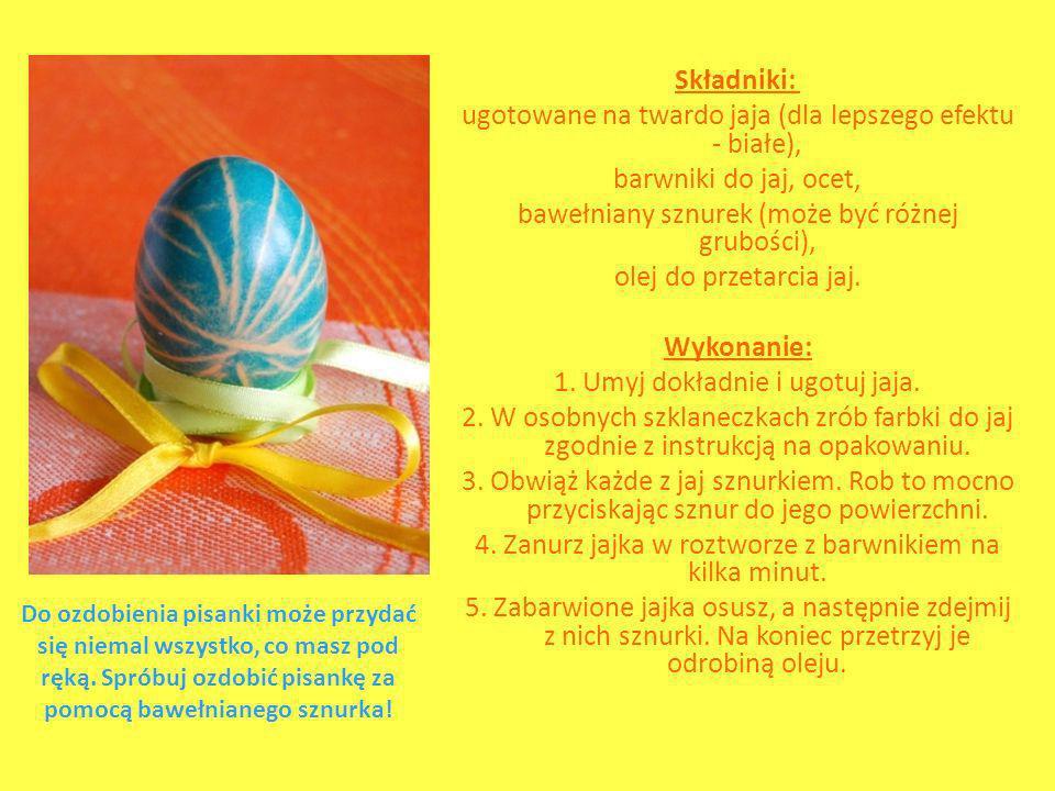 Składniki: ugotowane na twardo jaja (dla lepszego efektu - białe), barwniki do jaj, ocet, bawełniany sznurek (może być różnej grubości), olej do przet