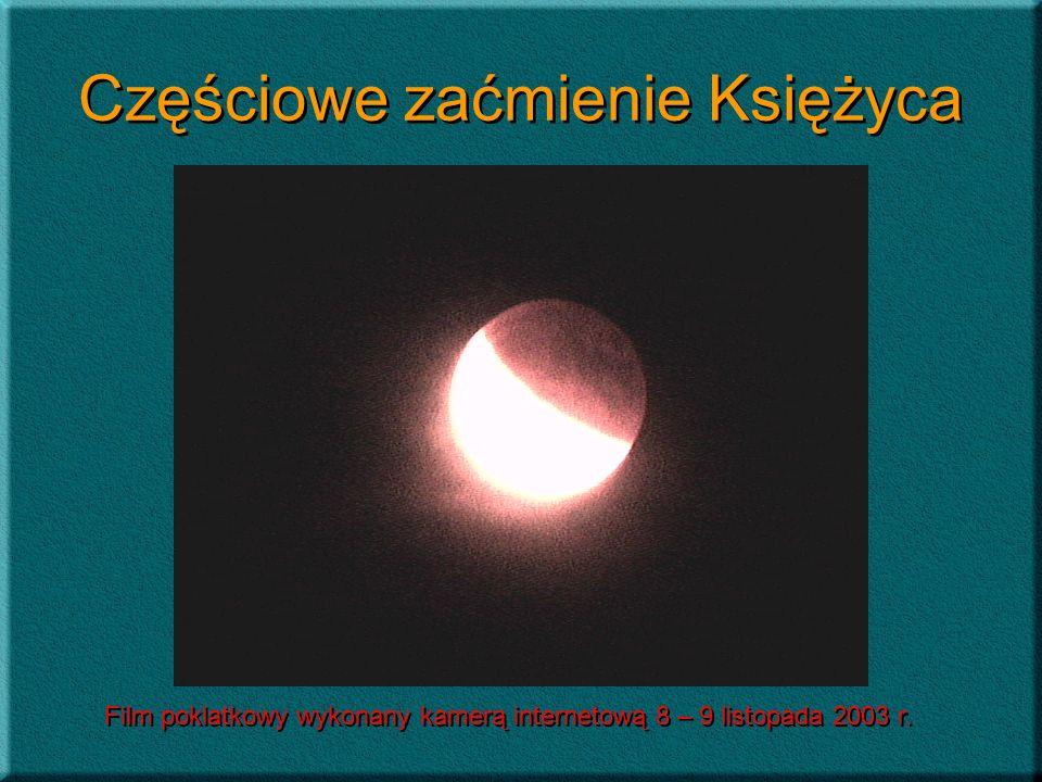 Częściowe zaćmienie Księżyca Film poklatkowy wykonany kamerą internetową 8 – 9 listopada 2003 r.