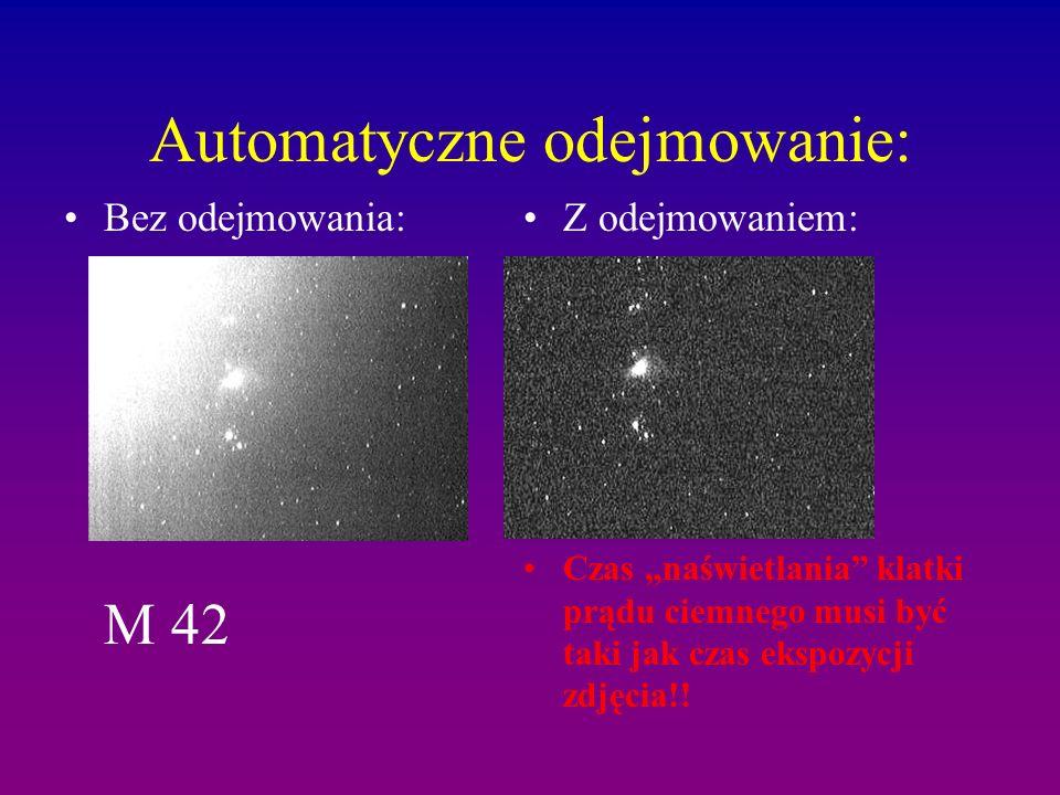 Automatyczne odejmowanie: Bez odejmowania: M 42 Z odejmowaniem: Czas naświetlania klatki prądu ciemnego musi być taki jak czas ekspozycji zdjęcia!!