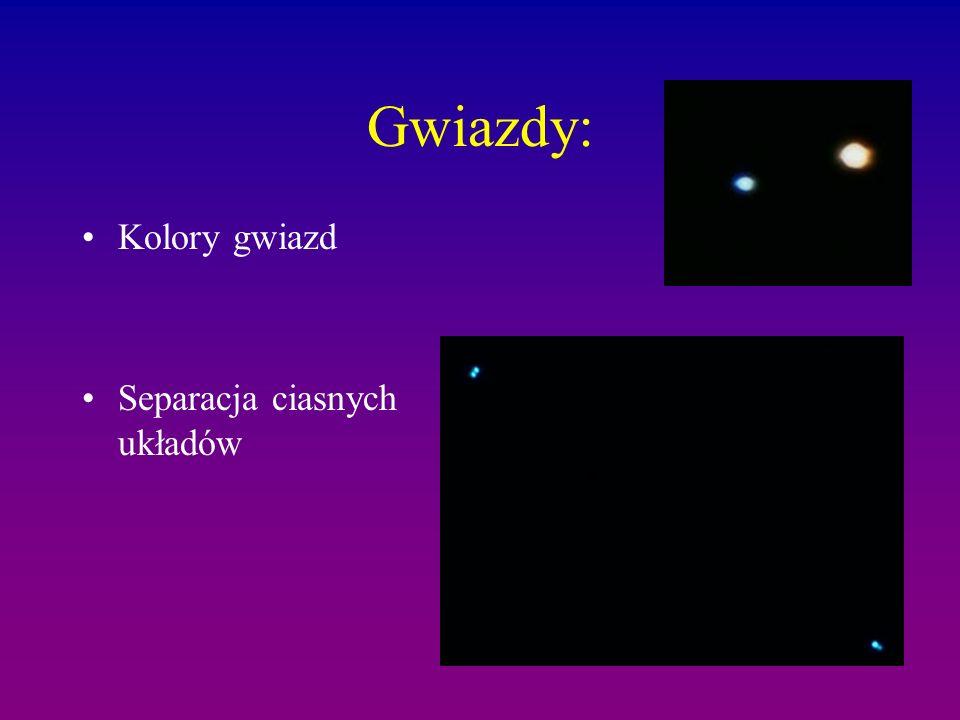 Gwiazdy: Kolory gwiazd Separacja ciasnych układów