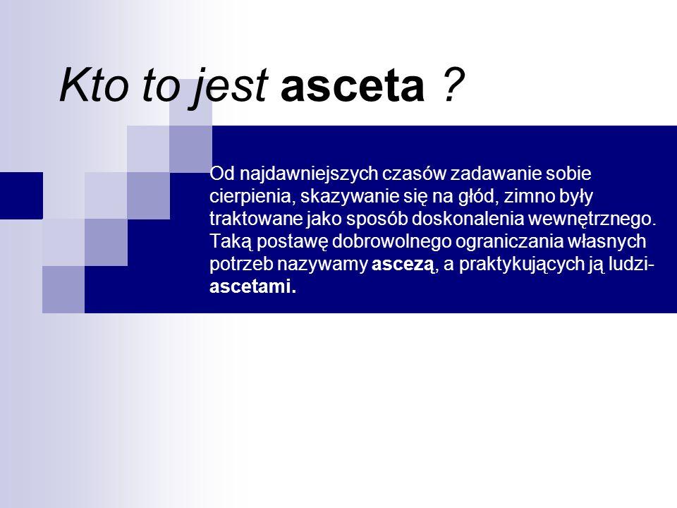Kto to jest asceta .