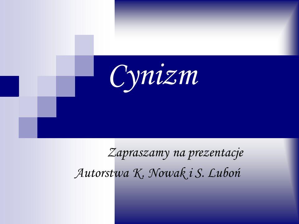 Cynizm Zapraszamy na prezentacje Autorstwa K. Nowak i S. Luboń