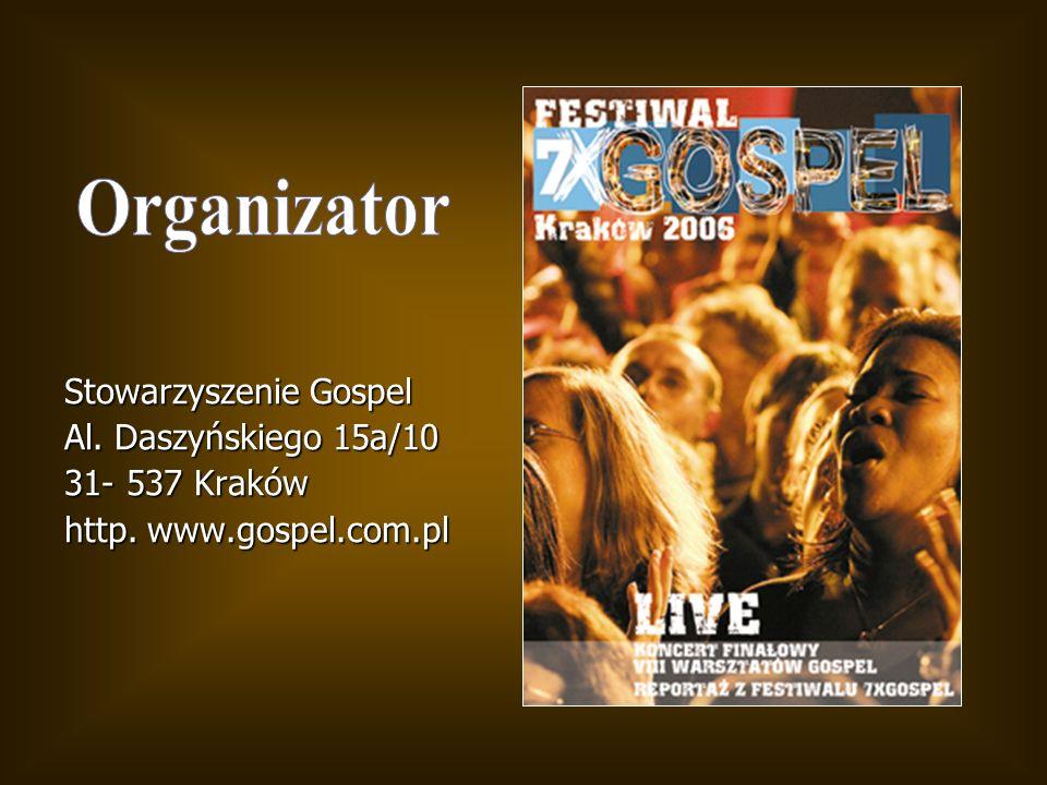 Stowarzyszenie Gospel Al. Daszyńskiego 15a/10 31- 537 Kraków http. www.gospel.com.pl