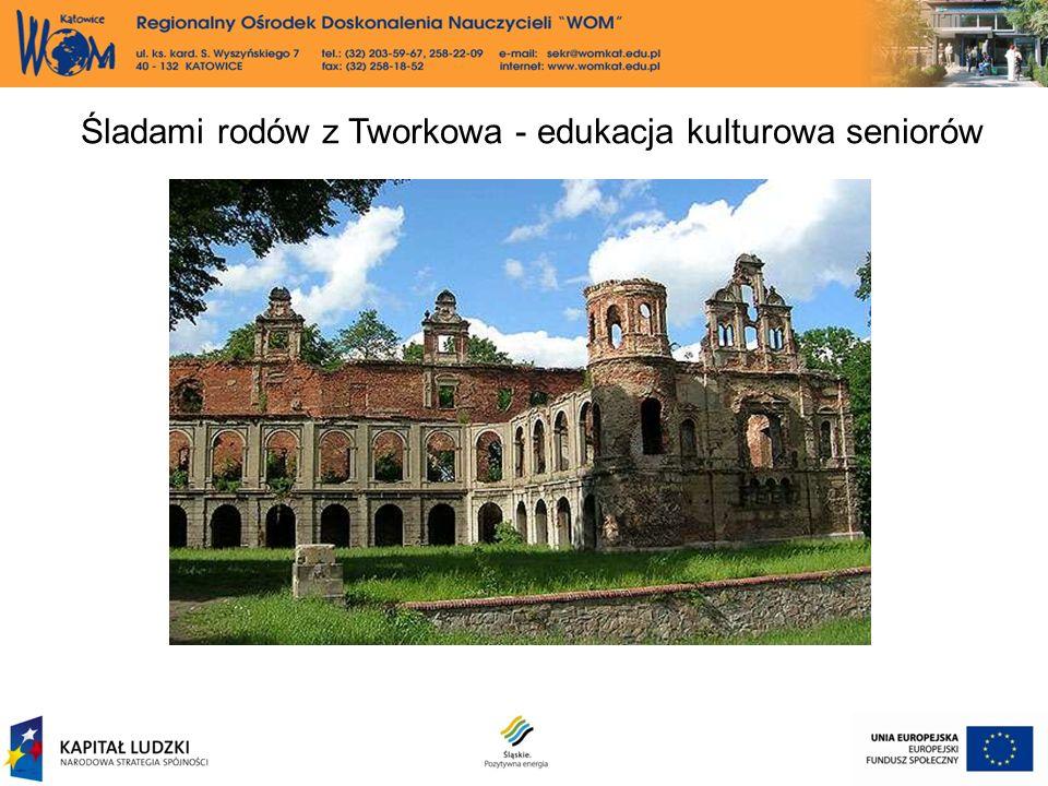 Śladami rodów z Tworkowa - edukacja kulturowa seniorów