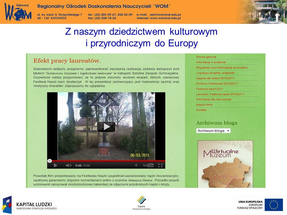 Z naszym dziedzictwem kulturowym i przyrodniczym do Europy