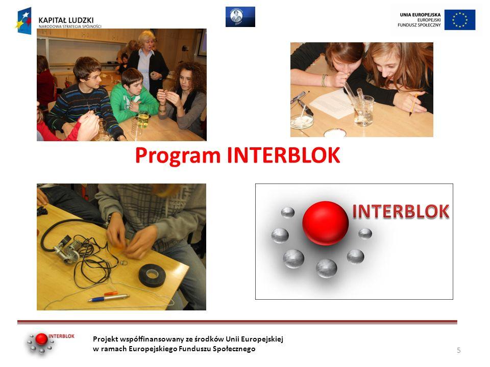 Dodatkowe informacje Projekt współfinansowany ze środków Unii Europejskiej w ramach Europejskiego Funduszu Społecznego 16 Szkoły chcące wprowadzić INTERBLOK mogą: -Pobrać go ze strony www.interblok.plwww.interblok.pl -Otrzymać wsparcie z biura projektu -Skontaktować się z jednym z trenerów programu