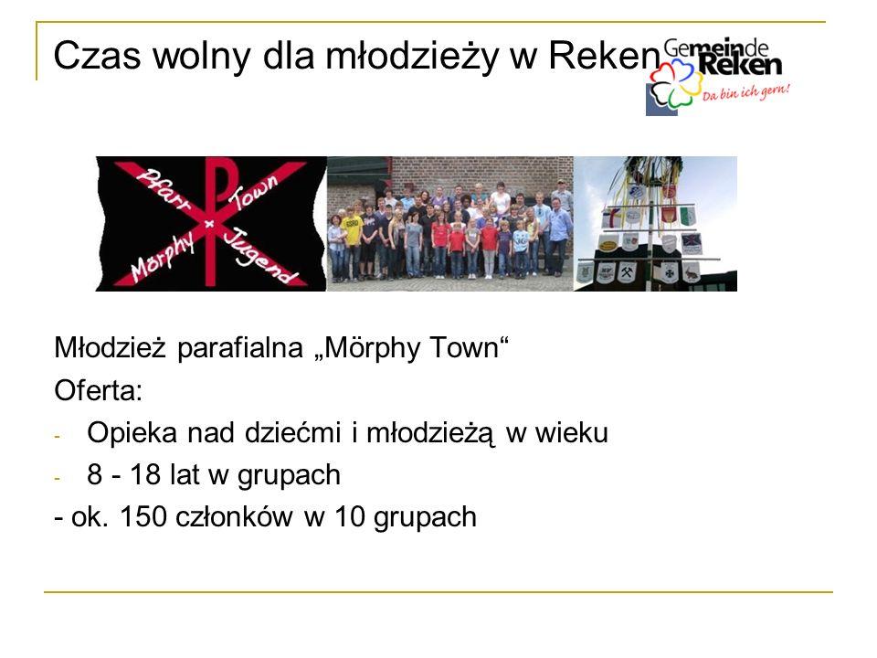 Czas wolny dla młodzieży w Reken Młodzież parafialna Mörphy Town Oferta: - Opieka nad dziećmi i młodzieżą w wieku - 8 - 18 lat w grupach - ok. 150 czł