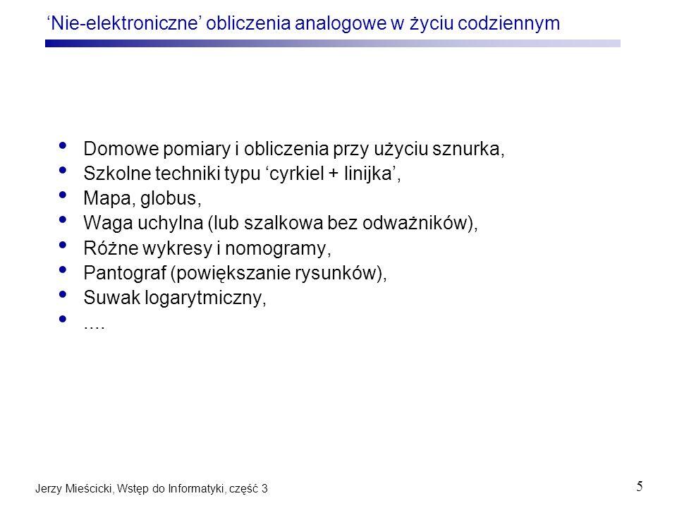 Jerzy Mieścicki, Wstęp do Informatyki, część 3 46 Paradoks cyfrowej reprezentacji sygnału Równie fizyczny przebieg, dodatkowo o znacznie większej częstotliwości zmian Konwersja AC ?