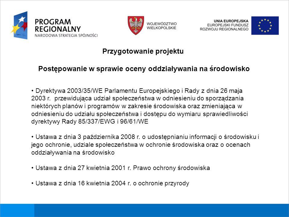 Przygotowanie projektu Postępowanie w sprawie oceny oddziaływania na środowisko Dyrektywa 2003/35/WE Parlamentu Europejskiego i Rady z dnia 26 maja 2003 r.