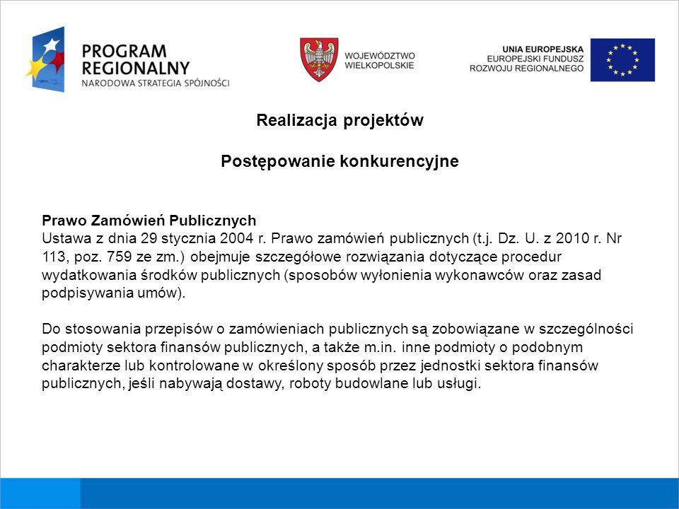 Realizacja projektów Postępowanie konkurencyjne Prawo Zamówień Publicznych Ustawa z dnia 29 stycznia 2004 r.