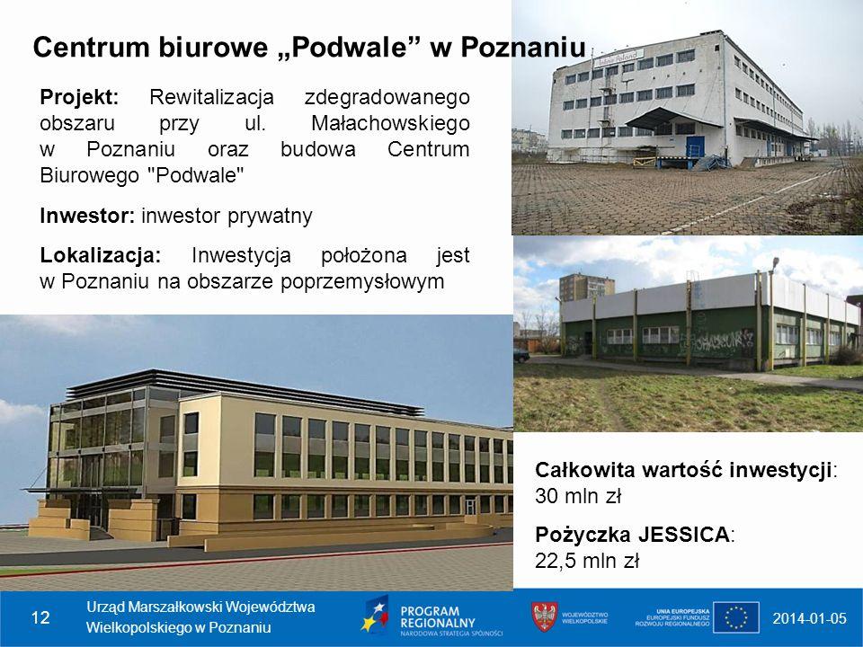 2014-01-05 Urząd Marszałkowski Województwa Wielkopolskiego w Poznaniu 12 Projekt: Rewitalizacja zdegradowanego obszaru przy ul. Małachowskiego w Pozna