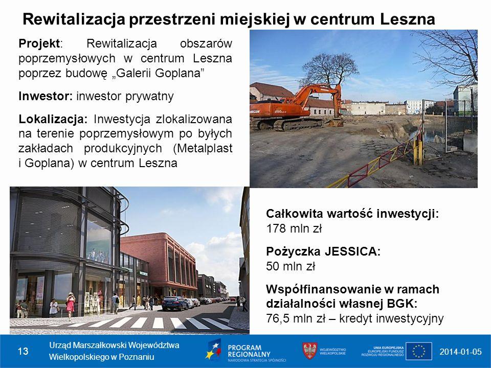 2014-01-05 Urząd Marszałkowski Województwa Wielkopolskiego w Poznaniu 13 Rewitalizacja przestrzeni miejskiej w centrum Leszna Projekt: Rewitalizacja o