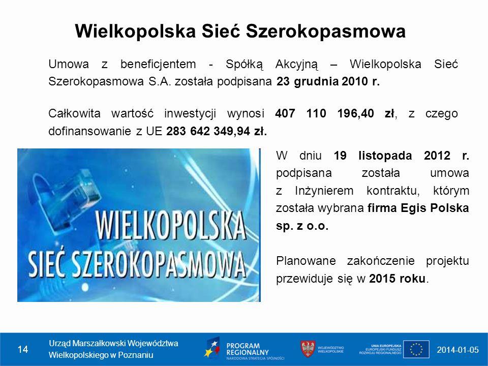Wielkopolska Sieć Szerokopasmowa Umowa z beneficjentem - Spółką Akcyjną – Wielkopolska Sieć Szerokopasmowa S.A. została podpisana 23 grudnia 2010 r. C