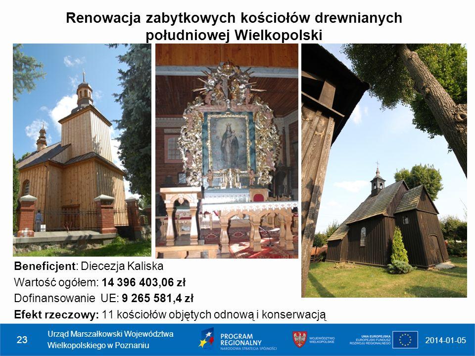 Renowacja zabytkowych kościołów drewnianych południowej Wielkopolski 2014-01-05 Urząd Marszałkowski Województwa Wielkopolskiego w Poznaniu 23 Beneficj