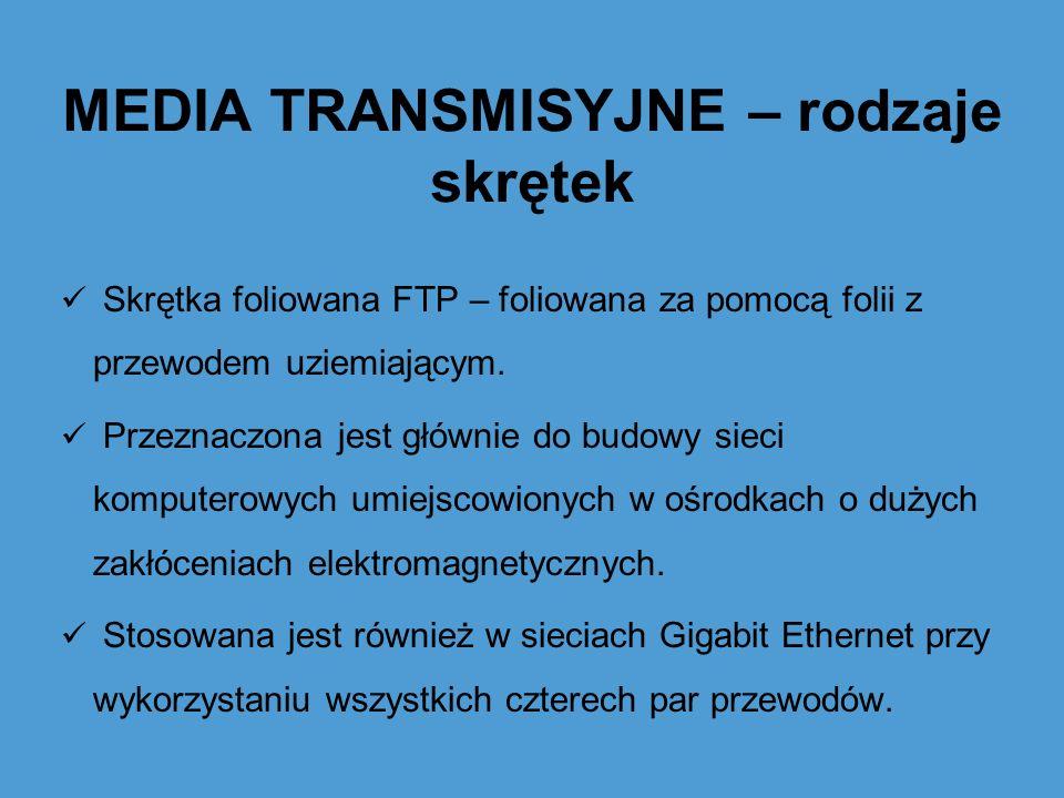 MEDIA TRANSMISYJNE – rodzaje skrętek Skrętka foliowana FTP – foliowana za pomocą folii z przewodem uziemiającym. Przeznaczona jest głównie do budowy s