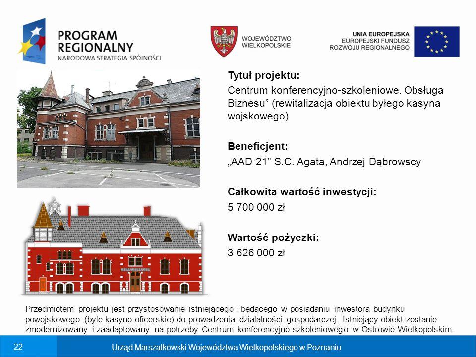 22 Urząd Marszałkowski Województwa Wielkopolskiego w Poznaniu Tytuł projektu: Centrum konferencyjno-szkoleniowe.
