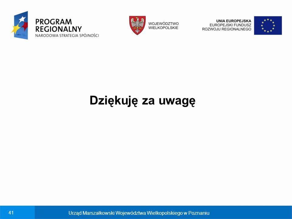 41 Dziękuję za uwagę Urząd Marszałkowski Województwa Wielkopolskiego w Poznaniu