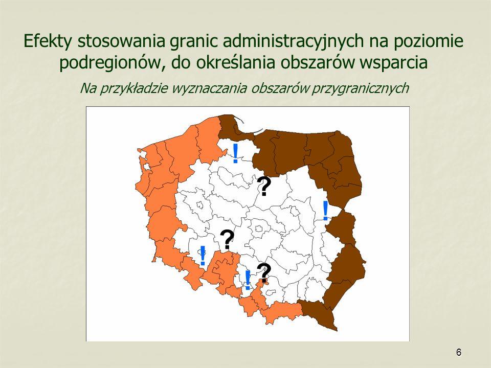 6 Efekty stosowania granic administracyjnych na poziomie podregionów, do określania obszarów wsparcia Na przykładzie wyznaczania obszarów przygraniczn