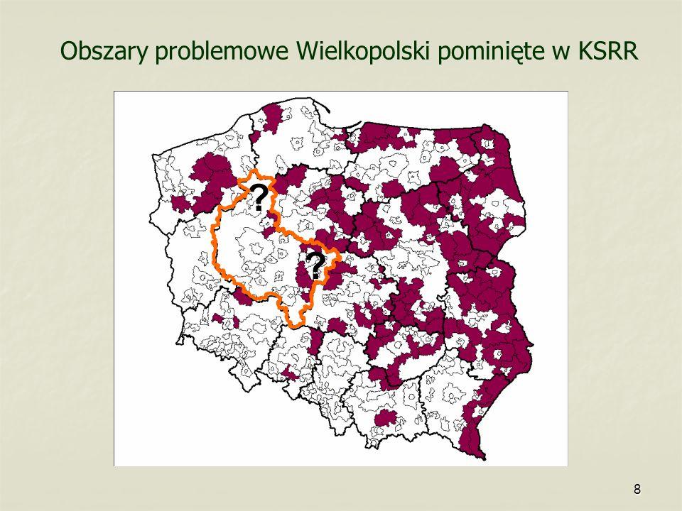 8 Obszary problemowe Wielkopolski pominięte w KSRR ? ?