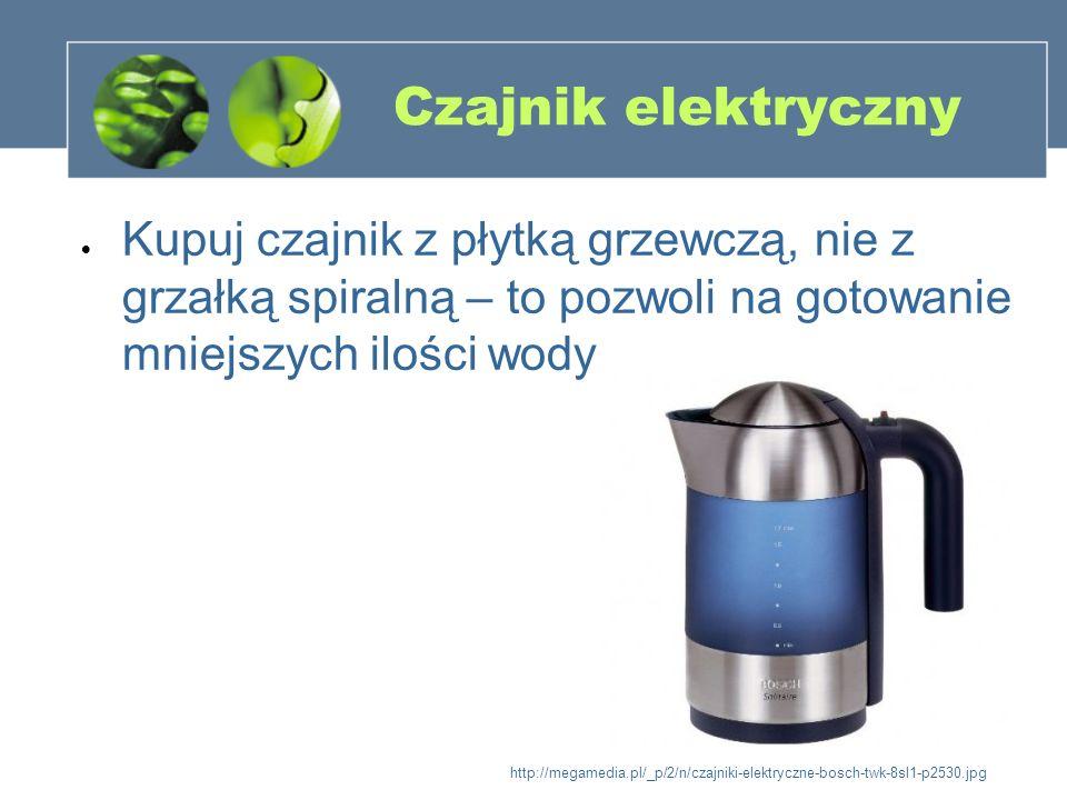 Czajnik elektryczny Kupuj czajnik z płytką grzewczą, nie z grzałką spiralną – to pozwoli na gotowanie mniejszych ilości wody http://megamedia.pl/_p/2/