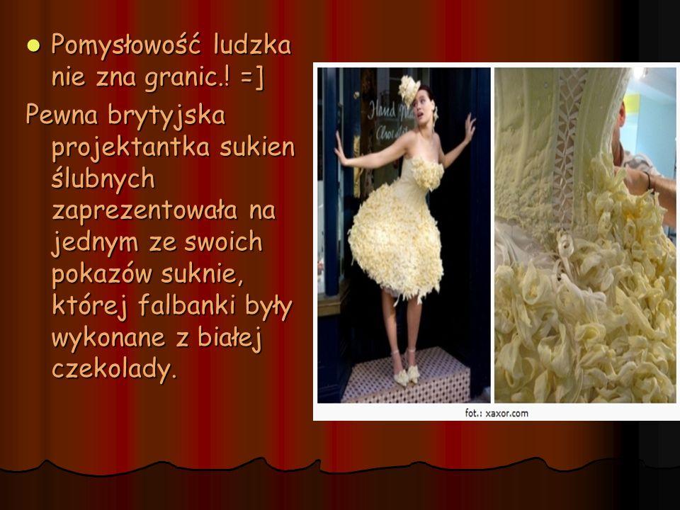 Pomysłowość ludzka nie zna granic.! =] Pomysłowość ludzka nie zna granic.! =] Pewna brytyjska projektantka sukien ślubnych zaprezentowała na jednym ze
