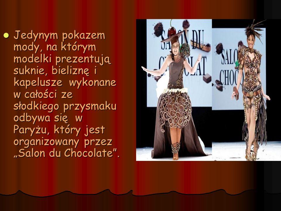 Jedynym pokazem mody, na którym modelki prezentują suknie, bieliznę i kapelusze wykonane w całości ze słodkiego przysmaku odbywa się w Paryżu, który j