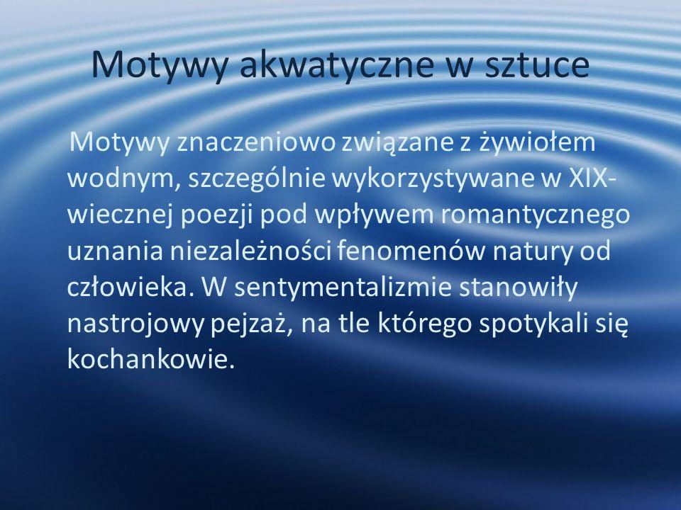 Adam Mickiewicz- Świtezianka Tu jezioro stanowi tło przyrodnicze dla rozgrywających się wydarzeń i współtworzy nastrój utworu.