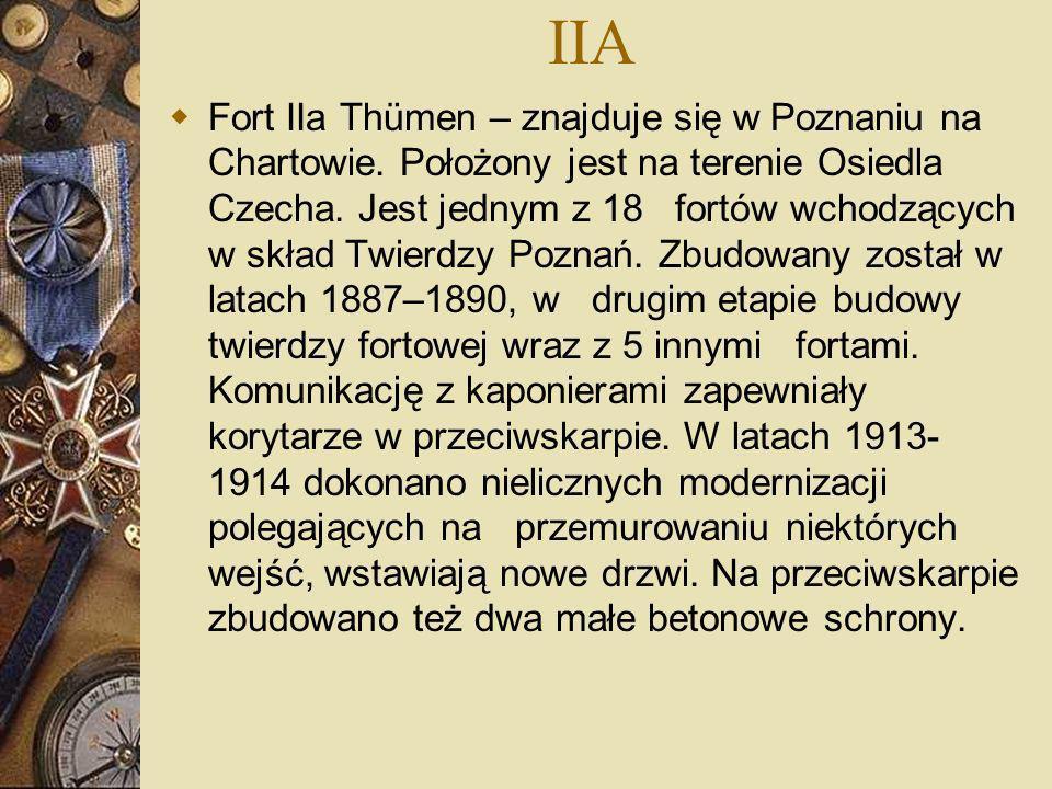 IIA Fort IIa Thümen – znajduje się w Poznaniu na Chartowie. Położony jest na terenie Osiedla Czecha. Jest jednym z 18 fortów wchodzących w skład Twier