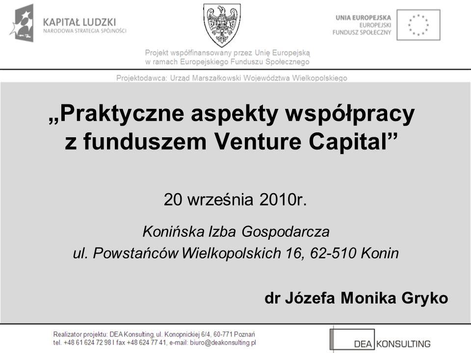 Praktyczne aspekty współpracy z funduszem Venture Capital 20 września 2010r.
