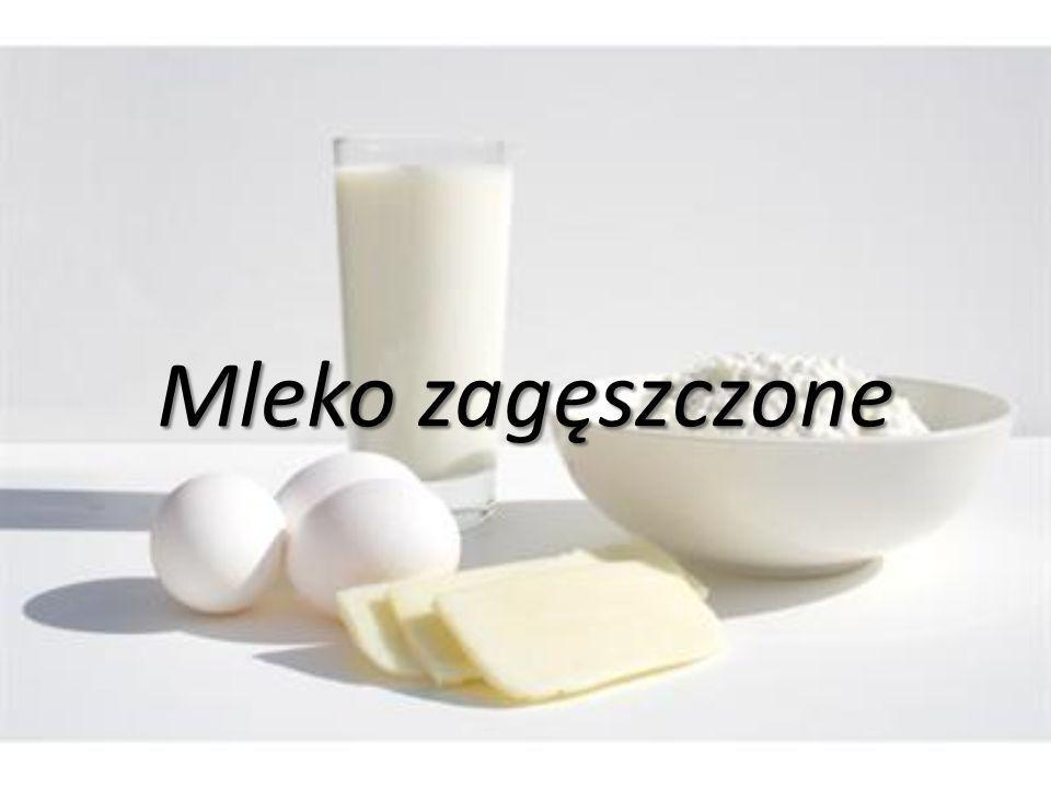 W grupie mleka zagęszczonego wyróżnia się: mleko zagęszczone niesłodzone, uzyskiwane z mleka nor malizowanego, o zawartości suchej masy mleka nie mniej niż 25% oraz tłuszczu nie mniej niż 7,5%