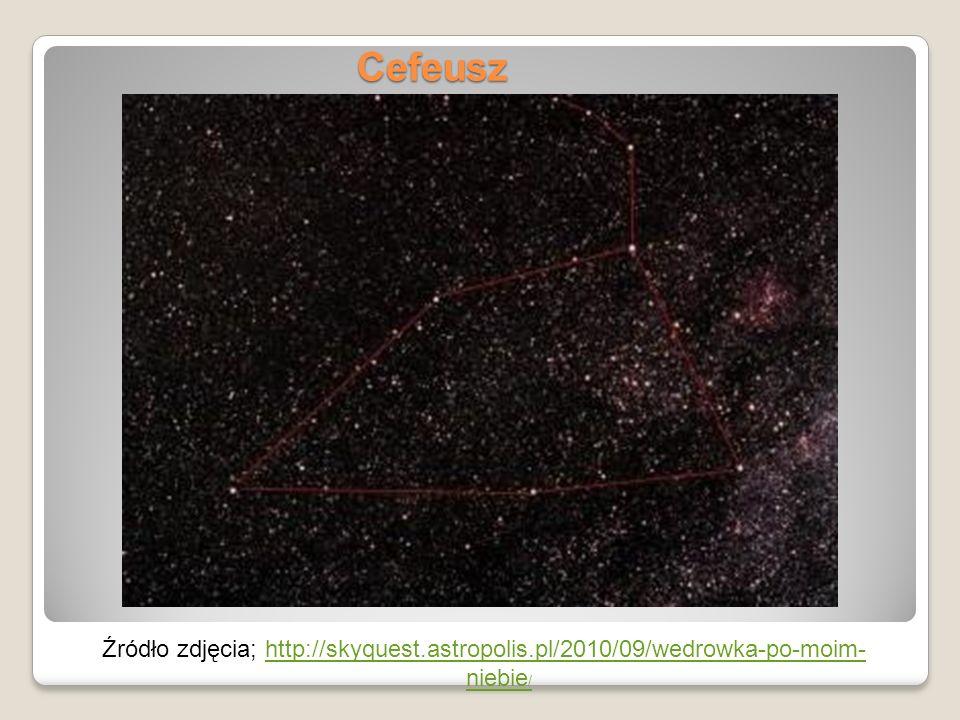 Źródło zdjęcia; http://skyquest.astropolis.pl/2010/09/wedrowka-po-moim- niebie /http://skyquest.astropolis.pl/2010/09/wedrowka-po-moim- niebie /Cefeus