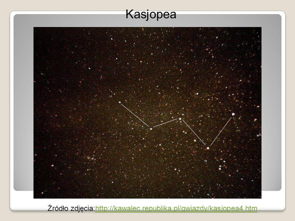 Źródło zdjęcia:http://kawalec.republika.pl/gwiazdy/kasjopea4.htmhttp://kawalec.republika.pl/gwiazdy/kasjopea4.htm Kasjopea