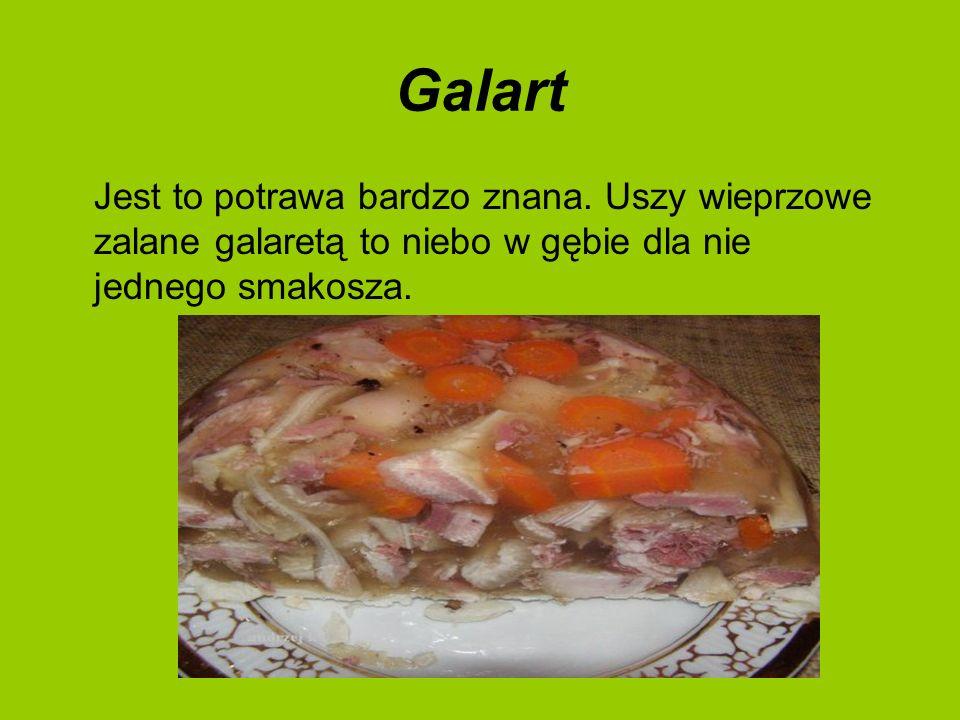 Galart Jest to potrawa bardzo znana.
