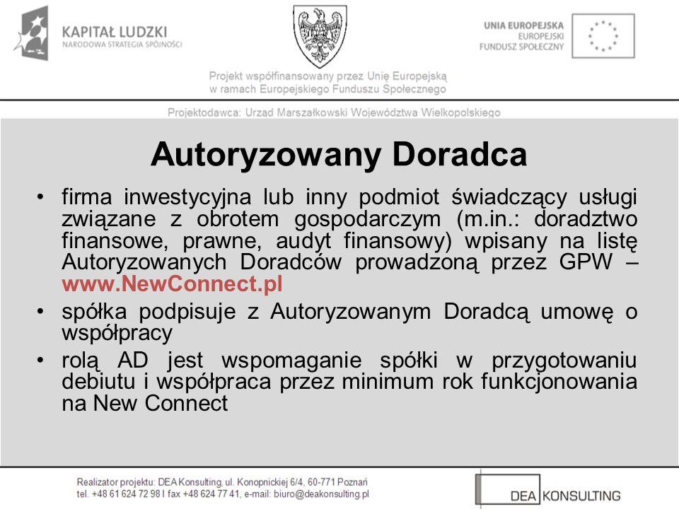 Autoryzowany Doradca firma inwestycyjna lub inny podmiot świadczący usługi związane z obrotem gospodarczym (m.in.: doradztwo finansowe, prawne, audyt