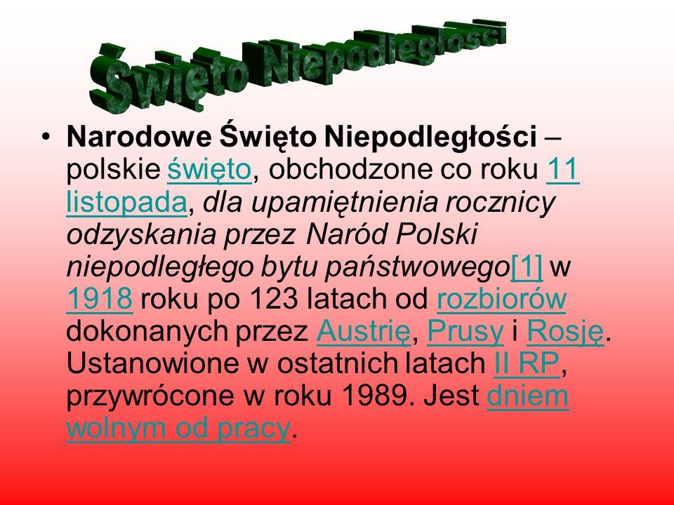 Narodowe Święto Niepodległości – polskie święto, obchodzone co roku 11 listopada, dla upamiętnienia rocznicy odzyskania przez Naród Polski niepodległe