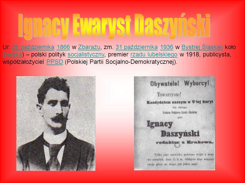 Ur. 26 października 1866 w Zbarażu, zm. 31 października 1936 w Bystrej Śląskiej koło Bielska) – polski polityk socjalistyczny, premier rządu lubelskie