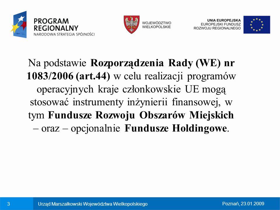 4Urząd Marszałkowski Województwa WielkopolskiegoPoznań, 23.01.2009 Innowacyjność inicjatywy JESSICA: W przeciwieństwie do projektów finansowanych tradycyjnie z funduszy strukturalnych w formie pomocy bezzwrotnej, celem JESSICA jest przekształcenie dotacji w inwestycje przynoszące dochody.