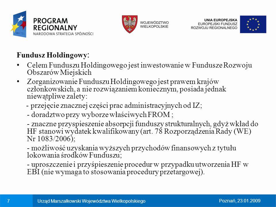 7Urząd Marszałkowski Województwa WielkopolskiegoPoznań, 23.01.2009 Fundusz Holdingowy : Celem Funduszu Holdingowego jest inwestowanie w Fundusze Rozwo