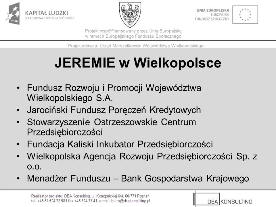 JEREMIE w Wielkopolsce Fundusz Rozwoju i Promocji Województwa Wielkopolskiego S.A.