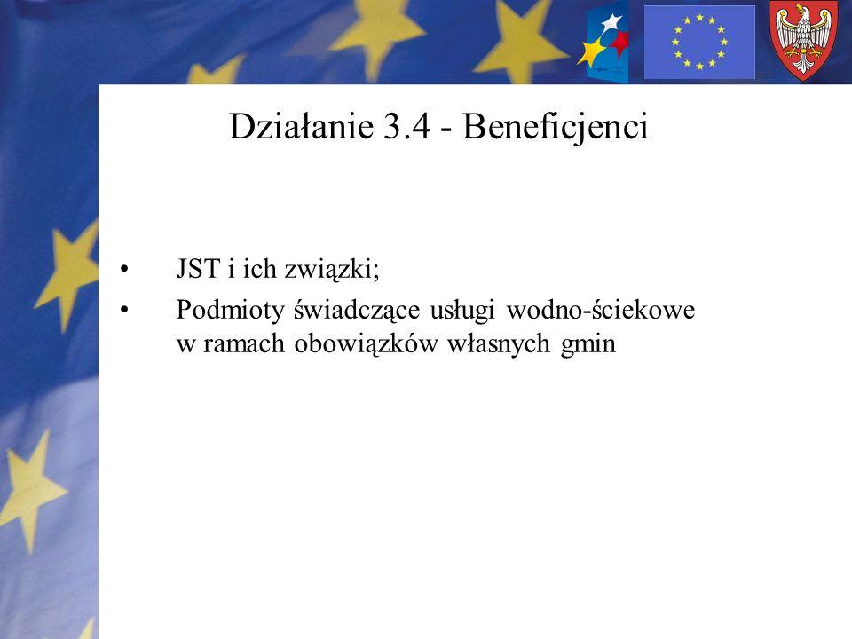 Działanie 3.4 - Beneficjenci JST i ich związki; Podmioty świadczące usługi wodno-ściekowe w ramach obowiązków własnych gmin
