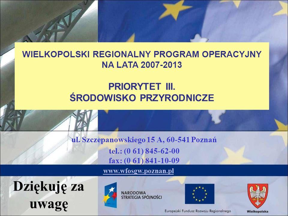 ul. Szczepanowskiego 15 A, 60-541 Poznań tel.: (0 61) 845-62-00 fax: (0 61) 841-10-09 www.wfosgw.poznan.pl WIELKOPOLSKI REGIONALNY PROGRAM OPERACYJNY