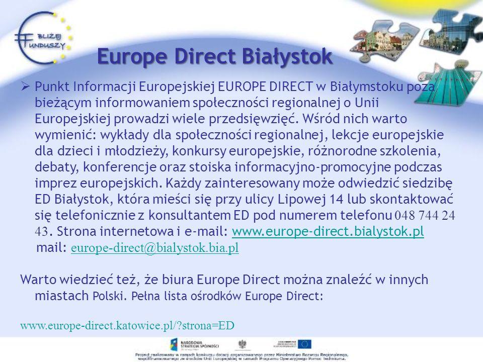 Europe Direct Białystok Punkt Informacji Europejskiej EUROPE DIRECT w Białymstoku poza bieżącym informowaniem społeczności regionalnej o Unii Europejs