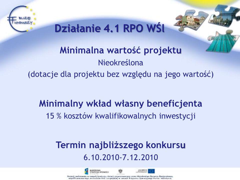 u Minimalna wartość projektu Nieokreślona (dotacje dla projektu bez względu na jego wartość) Minimalny wkład własny beneficjenta 15 % kosztów kwalifikowalnych inwestycji u Termin najbliższego konkursu 6.10.2010-7.12.2010 Działanie 4.1 RPO WŚl