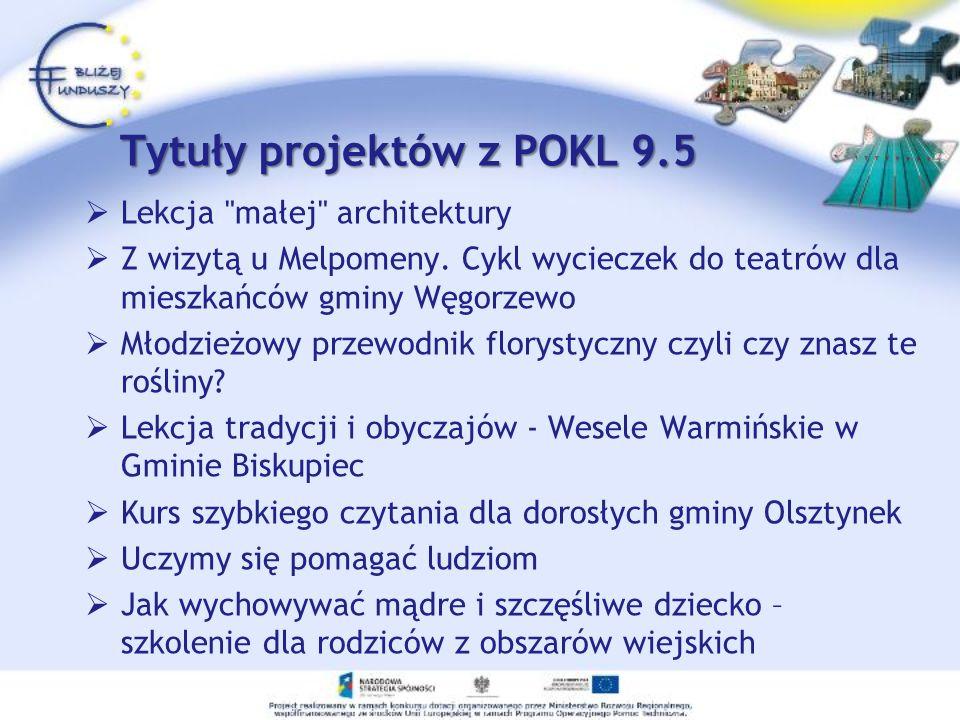 Tytuły projektów z POKL 9.5 Lekcja małej architektury Z wizytą u Melpomeny.